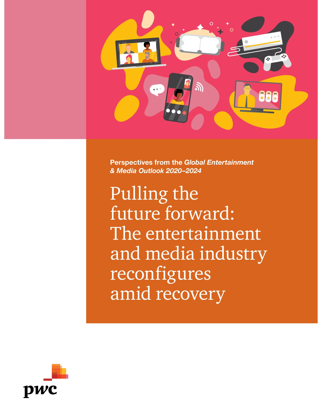 The entertainment and media industry reconfigures amid recovery